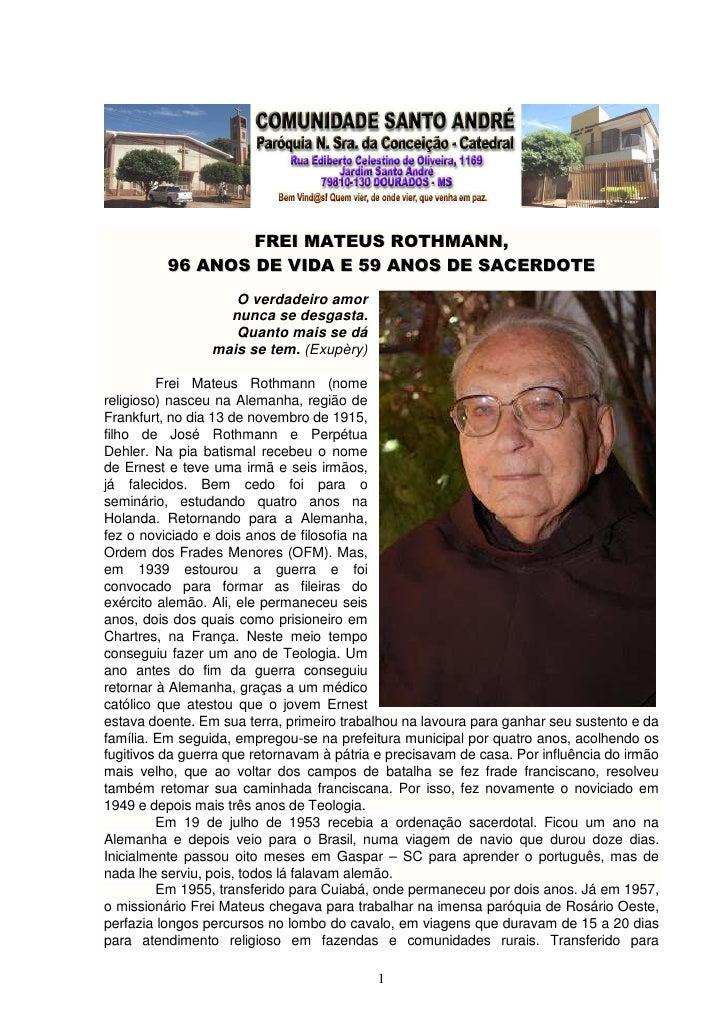FREI MATEUS ROTHMANN,          96 ANOS DE VIDA E 59 ANOS DE SACERDOTE                    O verdadeiro amor                ...