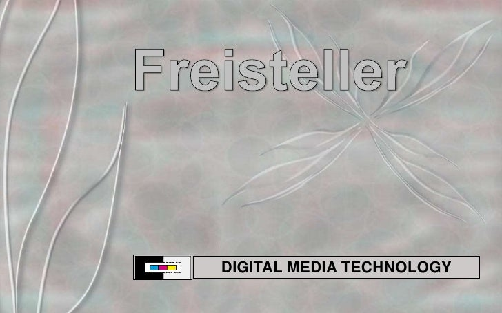 Freisteller<br />DIGITAL MEDIA TECHNOLOGY<br />