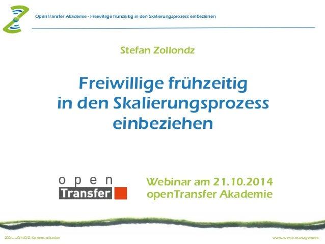 OpenTransfer Akademie - Freiwillige frühzeitig in den Skalierungsprozess einbeziehen  Stefan Zollondz  Freiwillige frühzei...