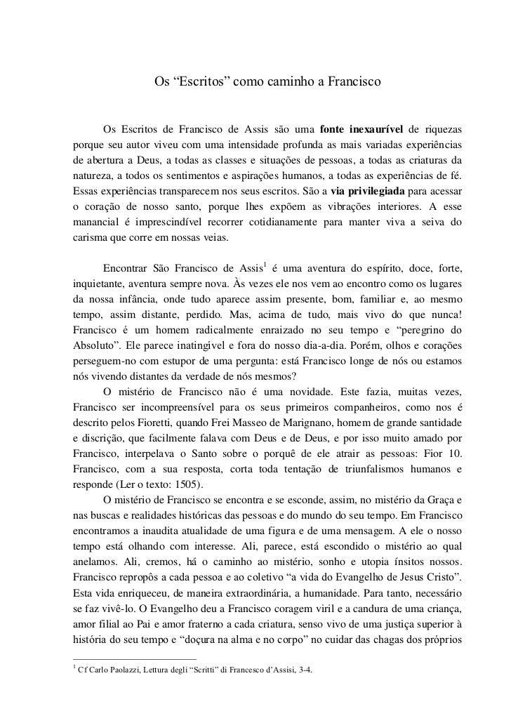 """Os """"Escritos"""" como caminho a Francisco       Os Escritos de Francisco de Assis são uma fonte inexaurível de riquezasporque..."""