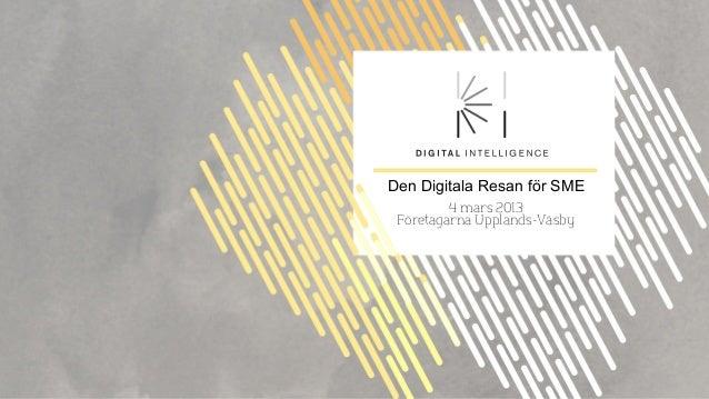Föreläsning 4 mars 2013 den digitala resan för sme företag