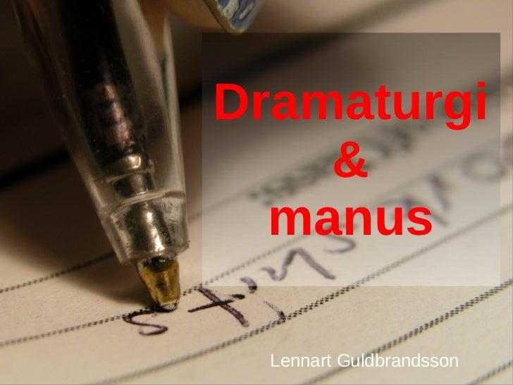 Dramaturgi    &  manus  Lennart Guldbrandsson
