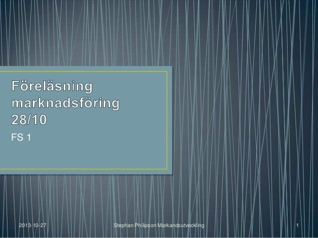 FS 1  2013-10-27  Stephan Philipson Markandsutveckling  1