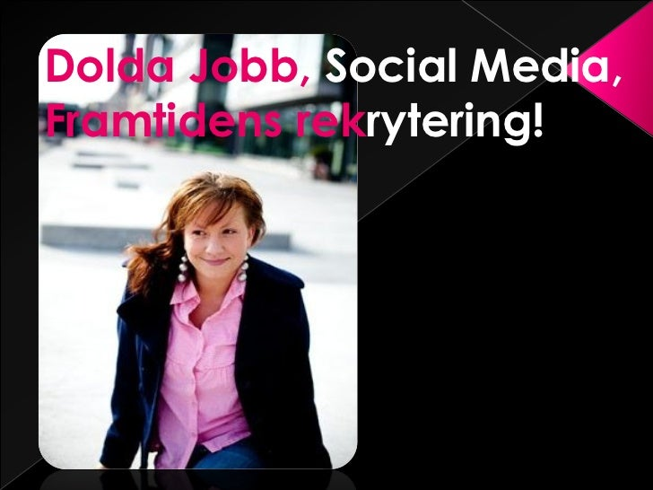 Dolda Jobb, Social Media,Framtidens rekrytering!