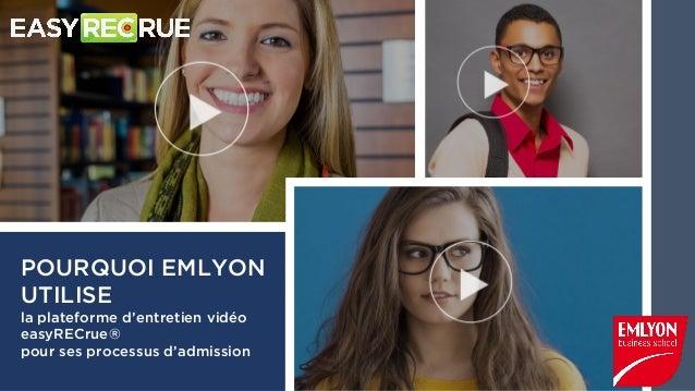 POURQUOI EMLYON UTILISE la plateforme d'entretien vidéo easyRECrue® pour présélectionner ses étudiants