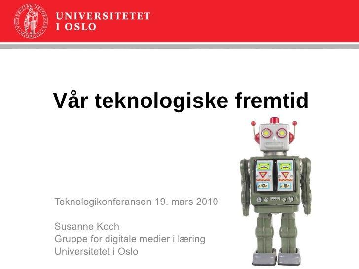 Vår teknologiske fremtid
