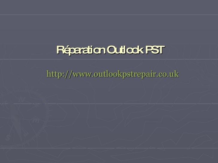 Réparation Outlook PST