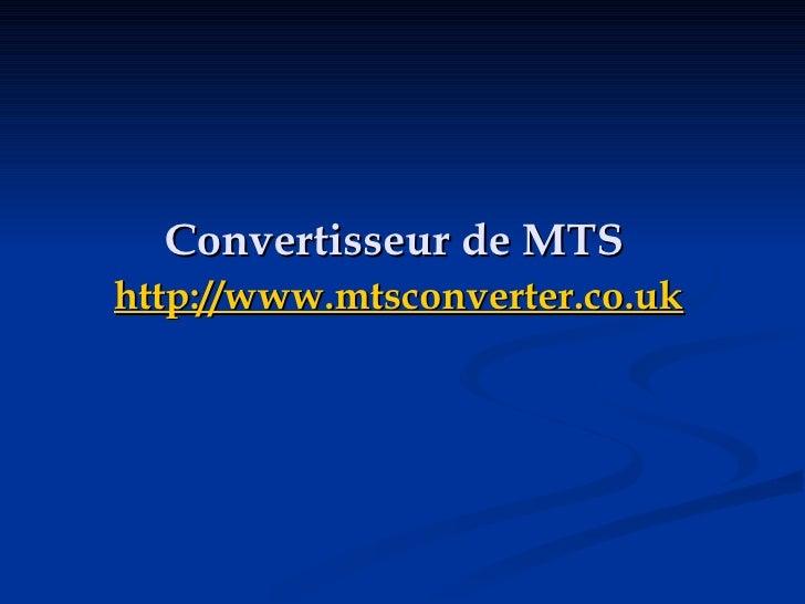 Convertisseur de MTS   http://www.mtsconverter.co.uk