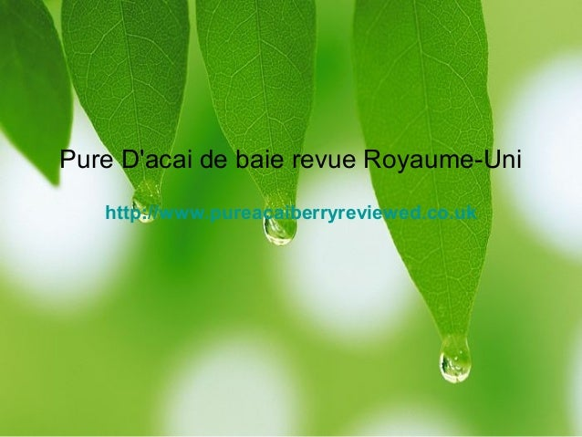Pure D'acai de baie revue Royaume-Uni http://www.pureacaiberryreviewed.co.uk