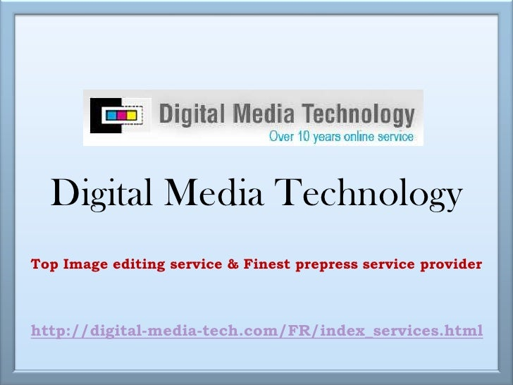 Digital Media Technology<br />Top Image editing service & Finest prepress service provider<br />http://digital-media-tech....