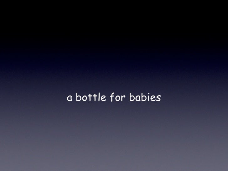 a bottle for babies