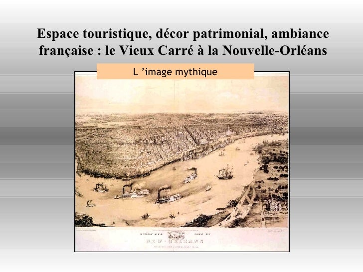 Espace touristique, décor patrimonial, ambiance française:le Vieux Carré à la Nouvelle-Orléans L'image mythique