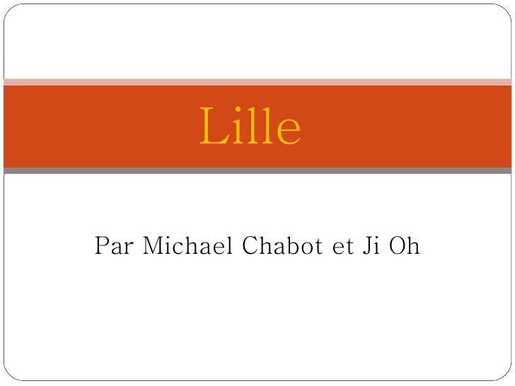 Par Michael Chabot et Ji Oh Lille