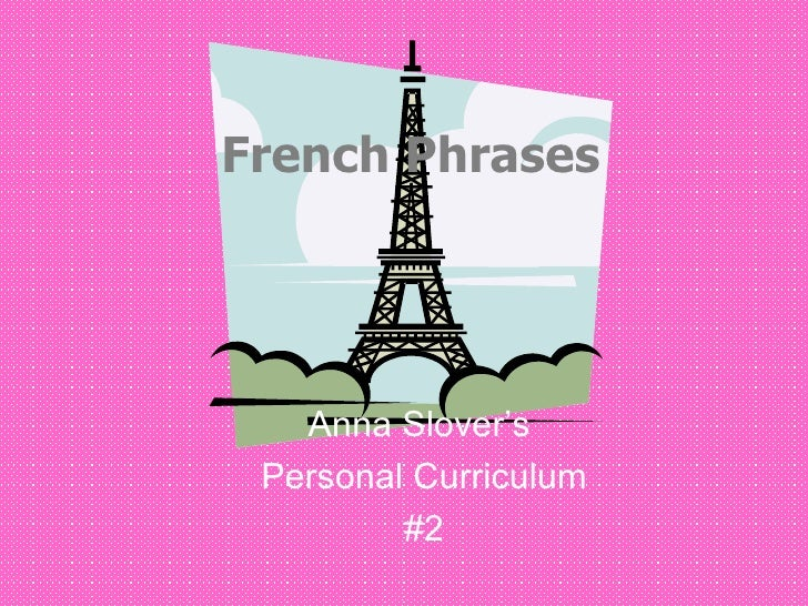 French Phrases Anna Slover's  Personal Curriculum #2