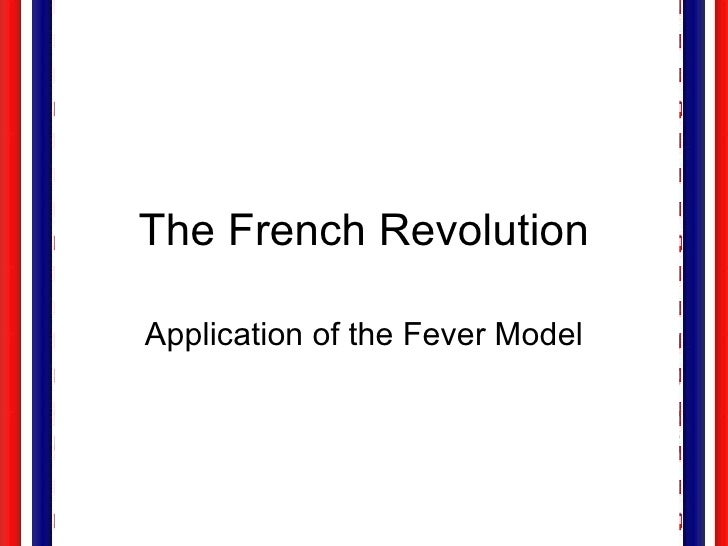 The French Revolution Application of the Fever Model