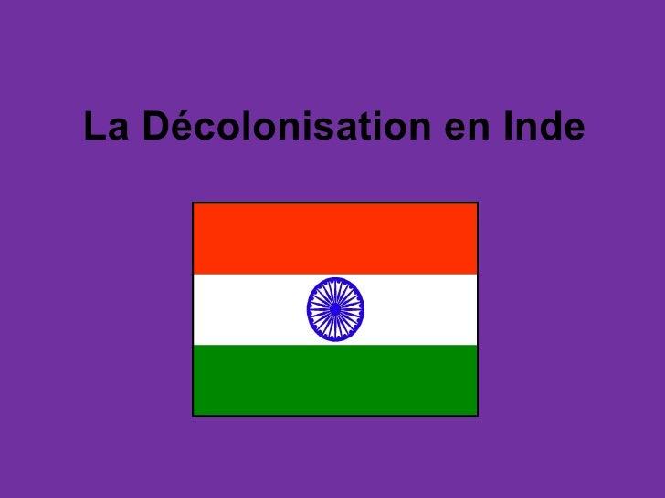 La Décolonisation en Inde