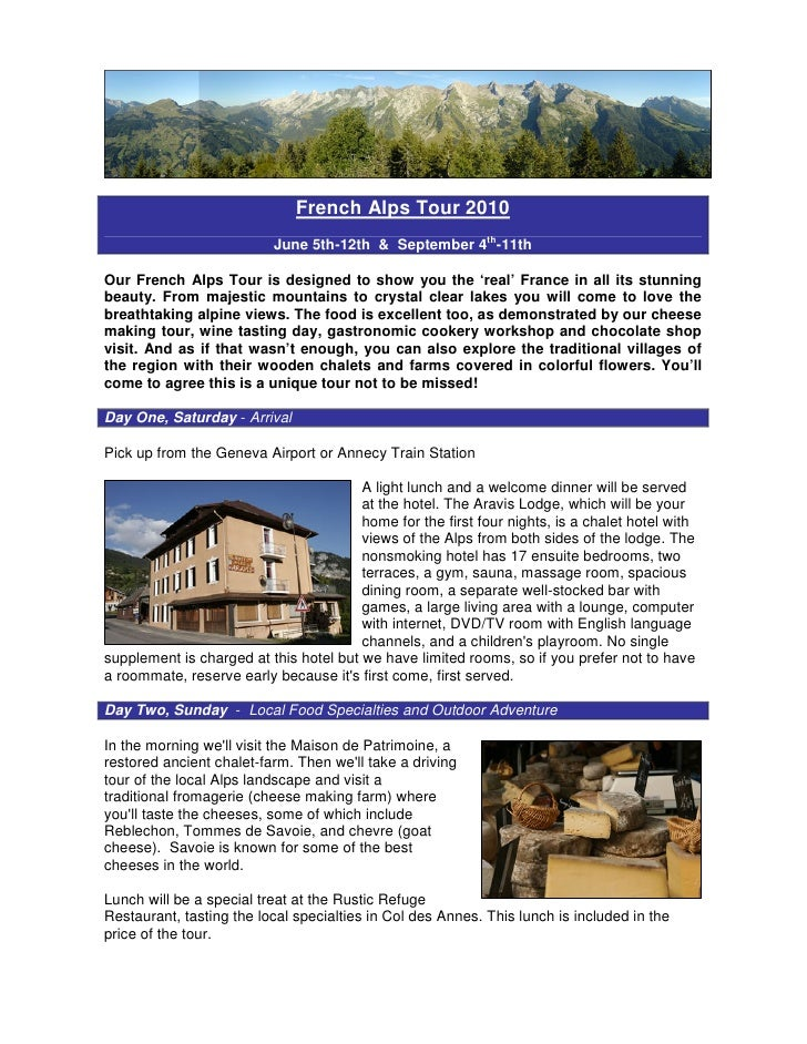 French Alps Tour 2010                           June 5th-12th & September 4th-11th  Our French Alps Tour is designed to sh...