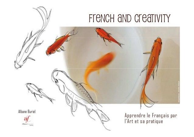 Apprendre le Français par l'Art et sa pratique FRENCH AND CREATIVITY Albane Buriel
