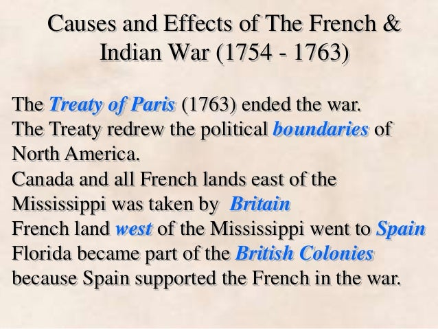 the effects of the french and indian war on north america This page describes the causes of the french and indian war  french and indian war : causes : effects:  they encountered a french scouting party near present.