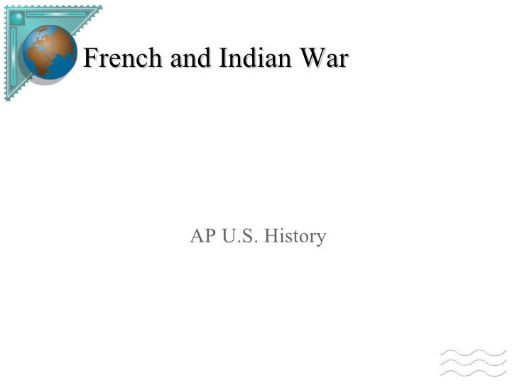 French and Indian War AP U.S. History