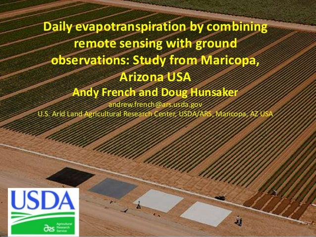 Daily evapotranspiration by combining remote sensing with ground observations: Study from Maricopa, Arizona USA Andy Frenc...