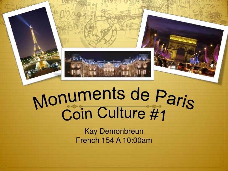 Monuments de ParisCoin Culture #1<br />Kay Demonbreun<br />French 154 A 10:00am<br />