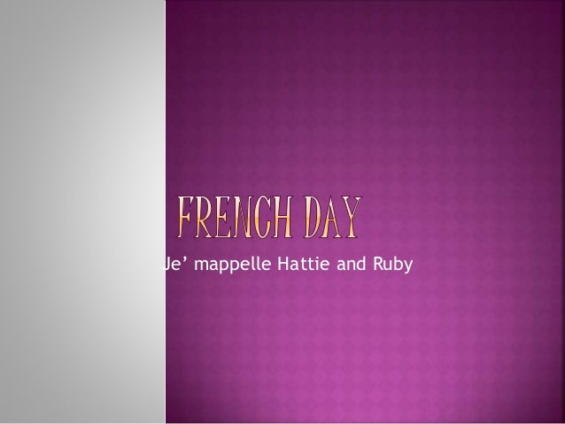 Je' mappelle Hattie and Ruby