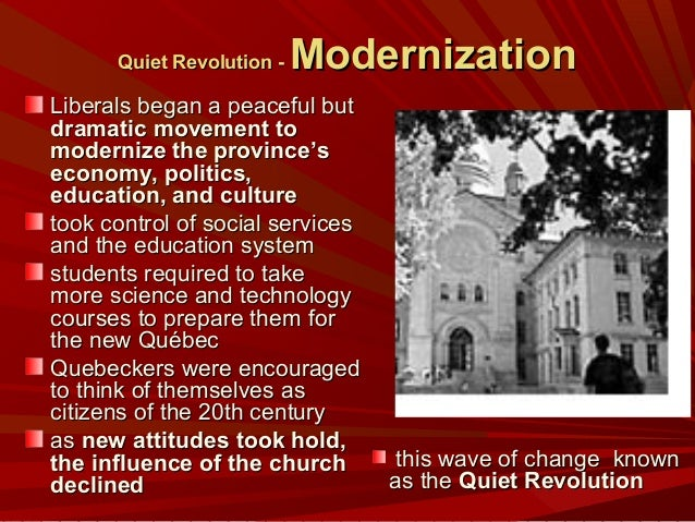 quiet revolution in quebec essay Essay in revolution quebec quiet - i spent the last hour and a half writing a satirical essay about dress code i love my life a tool for creating crazy paper.