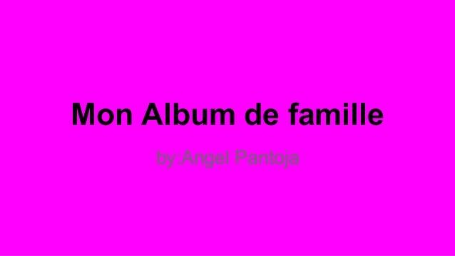 Mon Album de famille by:Angel Pantoja
