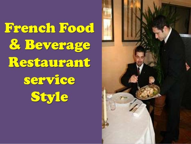 French Food & Beverage Restaurant service Style