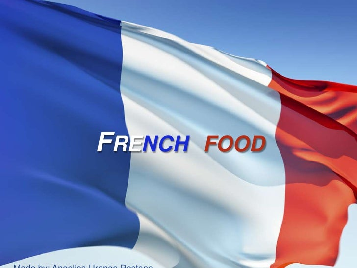 Frenchfood<br />Madeby: AngelicaUrango Pestana<br />Subject: Language and culture<br />