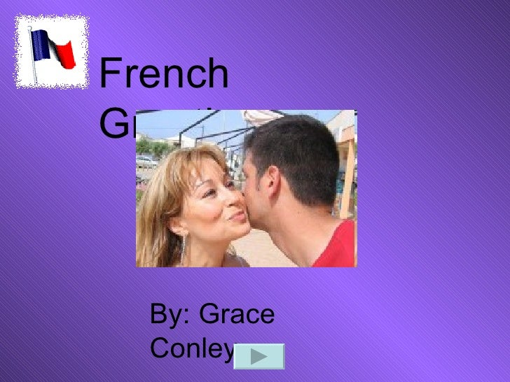 French Greetings By: Grace Conley