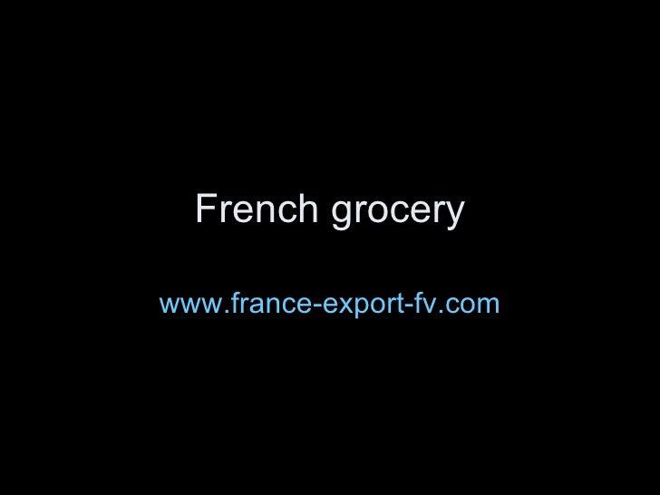 French grocerywww.france-export-fv.com