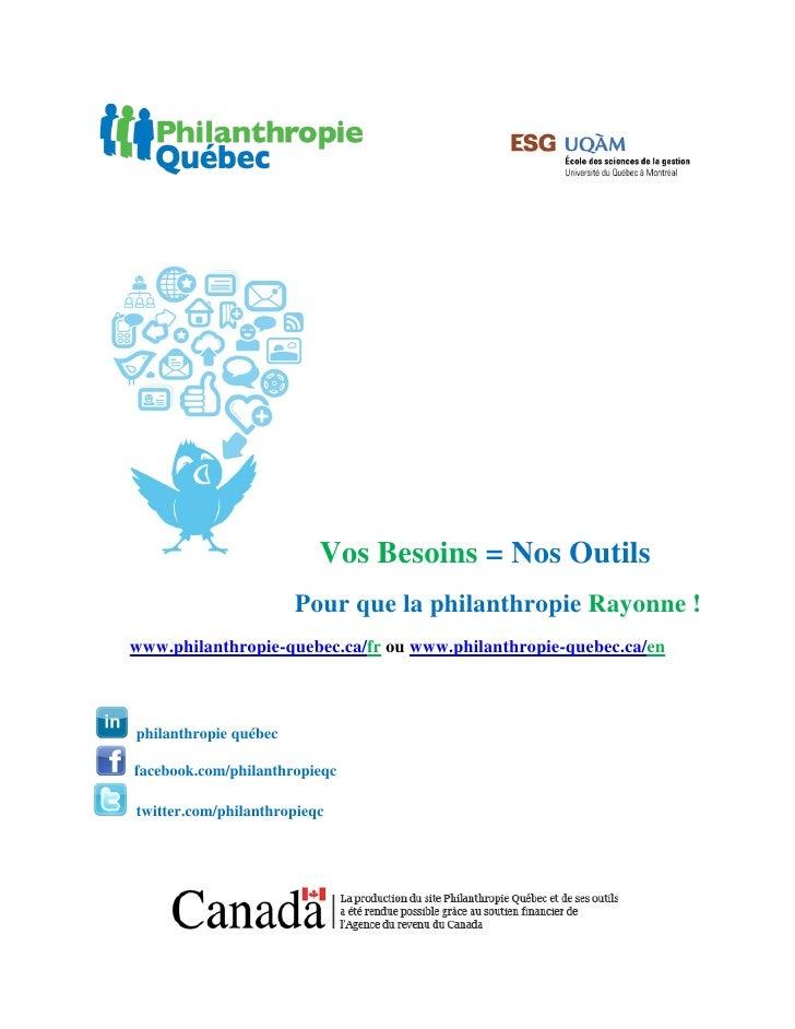 Vos Besoins = Nos Outils                       Pour que la philanthropie Rayonne !www.philanthropie-quebec.ca/fr ou www.ph...