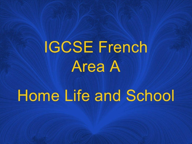 IGCSE French Area A Home Life and School