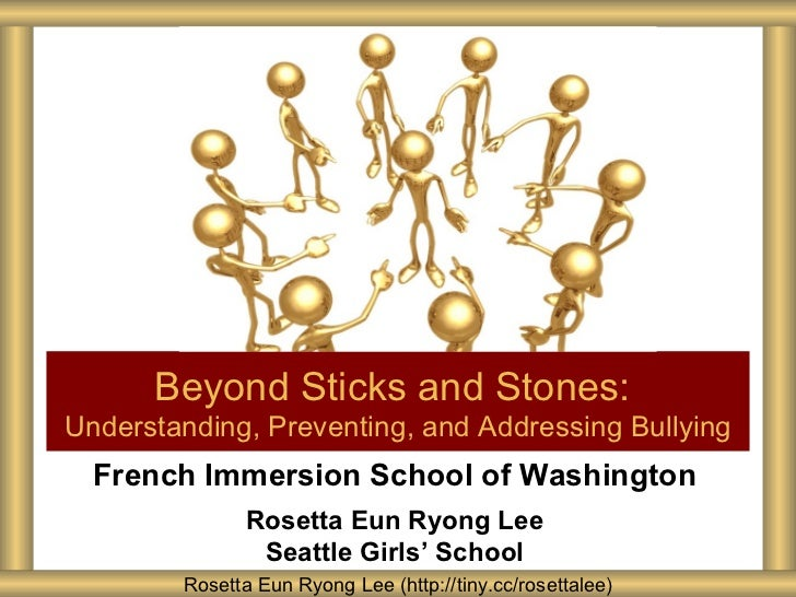 Beyond Sticks and Stones:Understanding, Preventing, and Addressing Bullying  French Immersion School of Washington        ...