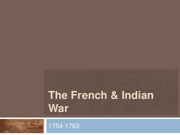 The French & Indian War<br />1754-1763<br />