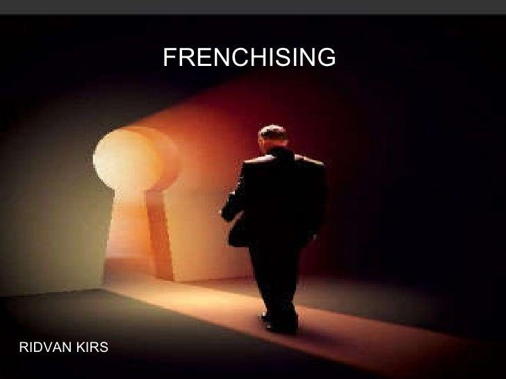 FRENCHISING RIDVAN KIRS