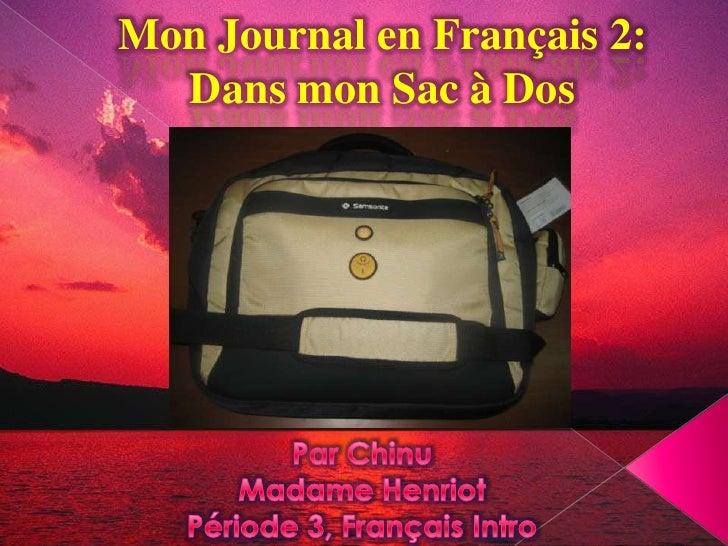 Mon Journal en Français 2: Dans mon Sac à Dos<br />ParChinu<br />Madame Henriot<br />Période 3, Français Intro<br />