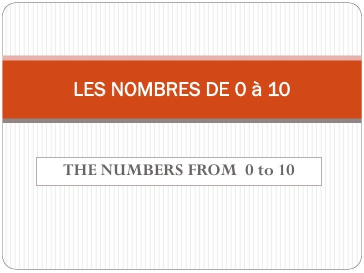 LES NOMBRES DE 0 à 10   THE NUMBERS FROM 0 to 10