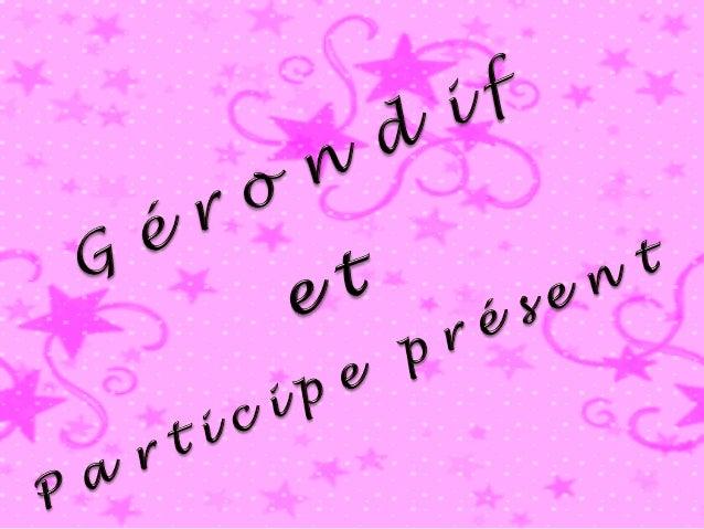 Le gérondif est une forme verbale. En français, il est formé comme un participe présent précédé de la préposition en.