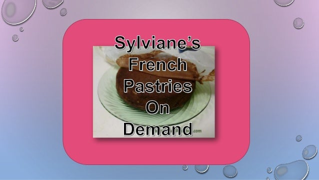 SYLVIANE'S FRENCH PASTRIES ON DEMAND