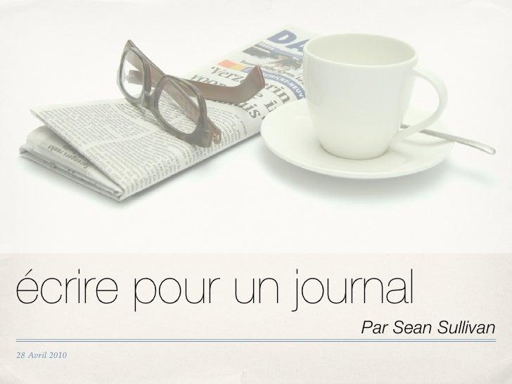 écrire pour un journal                    Par Sean Sullivan 28 Avril 2010
