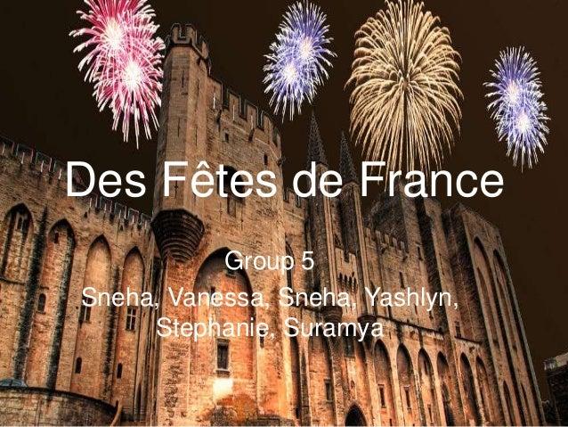 Des Fêtes de France Group 5 Sneha, Vanessa, Sneha, Yashlyn, Stephanie, Suramya