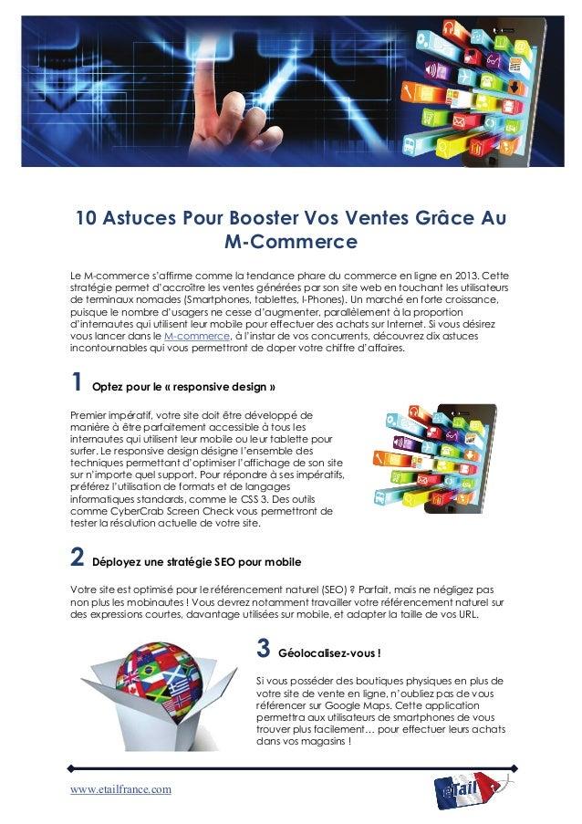 www.etailfrance.com 10 Astuces Pour Booster Vos Ventes Grâce Au M-Commerce Le M-commerce s'affirme comme la tendance phare...