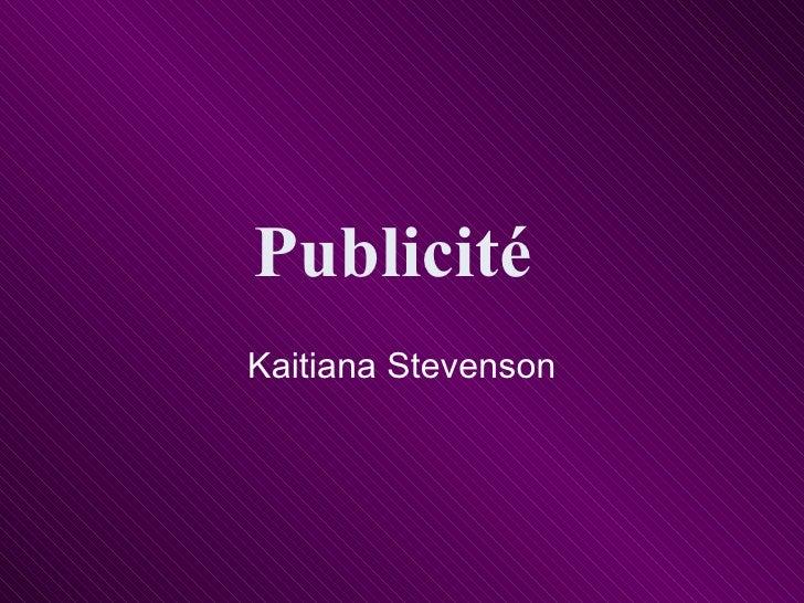 Publicit é   Kaitiana Stevenson