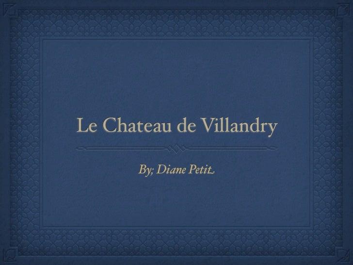 Le Chateau de Villandry       By; Diane Petit