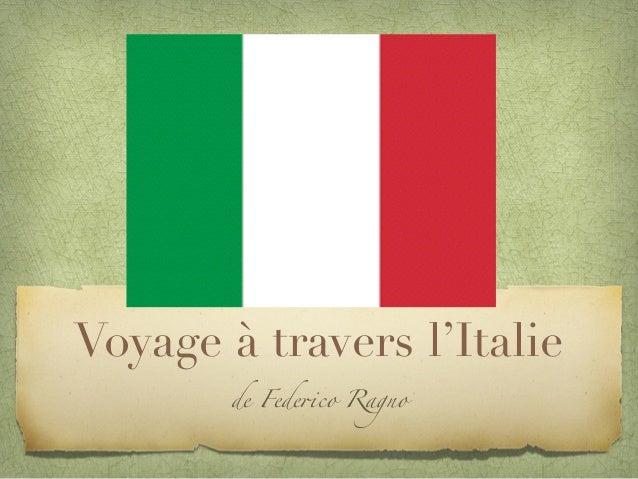 Voyage à travers l'Italie de Federico Ragno