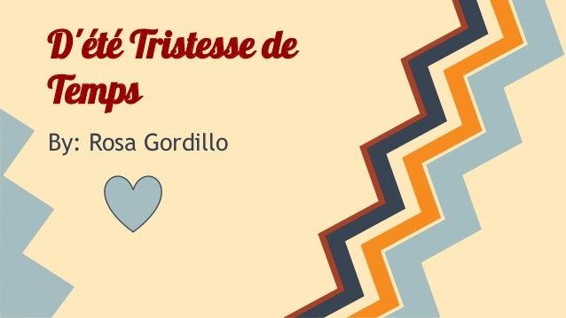 D'été Tristesse de Temps By: Rosa Gordillo