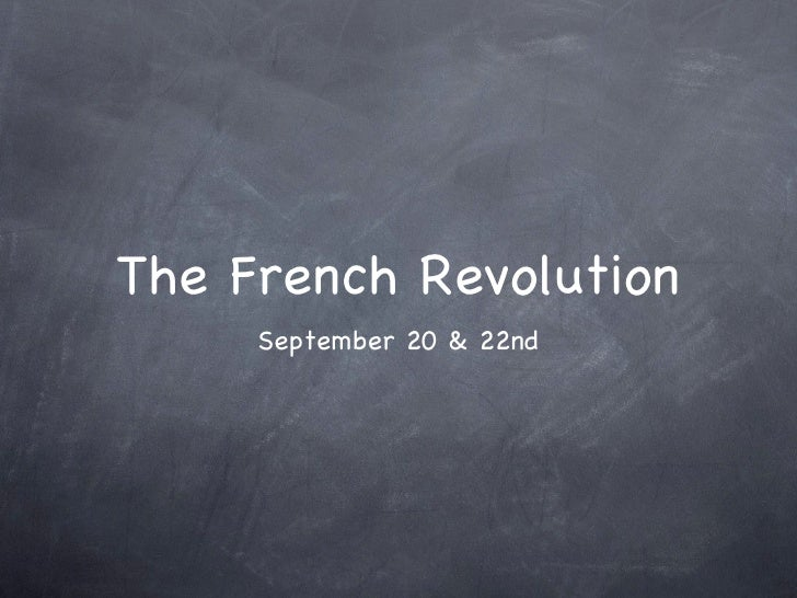 The French Revolution <ul><li>September 20 & 22nd </li></ul>